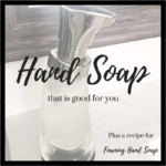 Hand Soap that is good for you.  Plus a recipe for Foaming Hand Soap