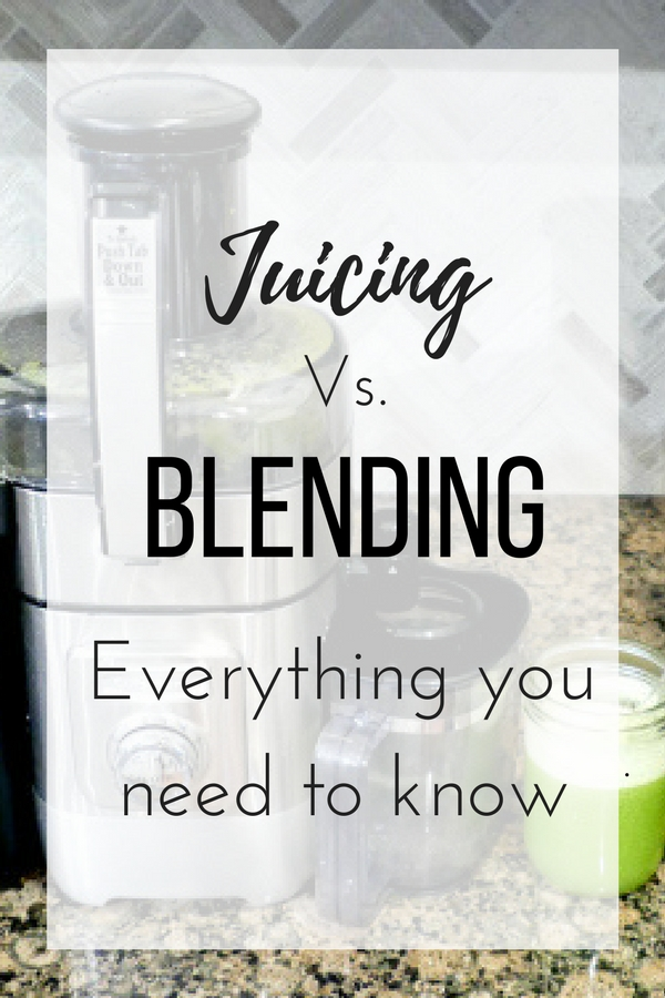 Juicing vs. Blending, everything you need to know