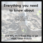 What is a CSA? Hint, it's a great way to get locally-grown produce.
