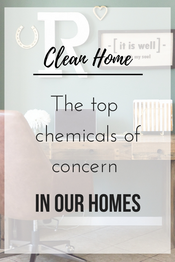 The Top Chemicals of Concern in our Homes