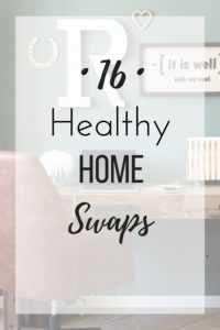 My Top Favorite Healthy Home Swaps