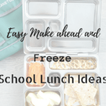 Easy make ahead and freeze school lunches ideas, plus our favorite lunch box.