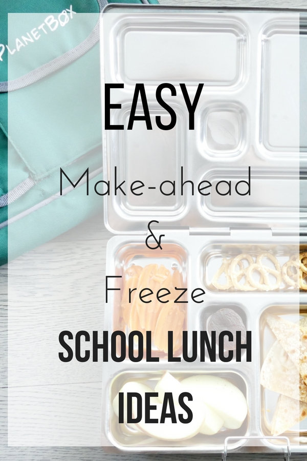 Easy Make-ahead and Freeze School Lunch Ideas