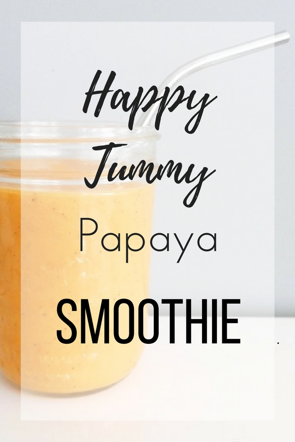Happy Tummy Papaya Smoothie