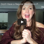 Why You Don't Have a Regular Meditation Practice